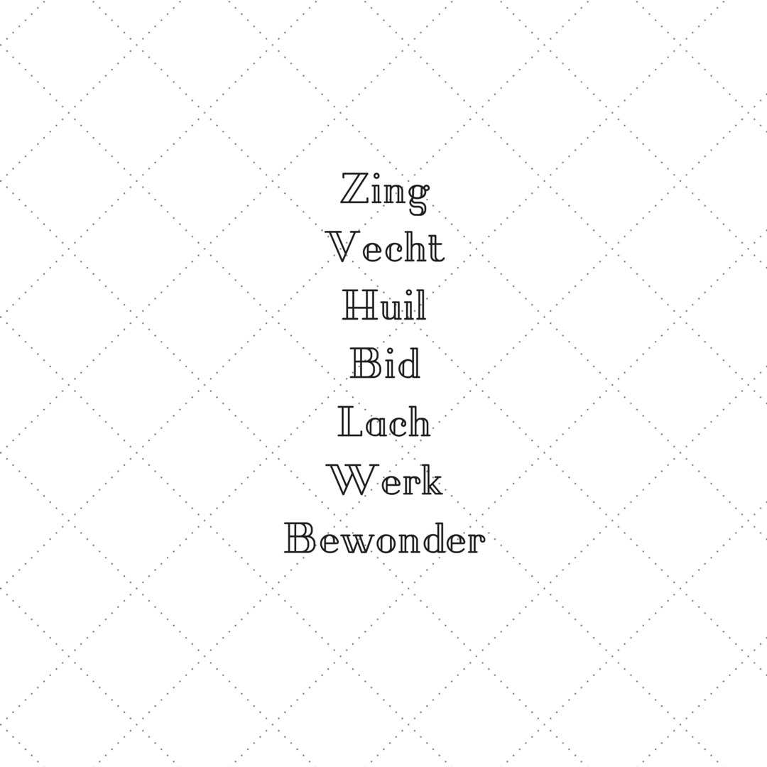 ZingVechtHuilBidLachWerkBewonderto live forever,but to createsomethingthat will.